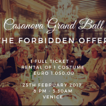 Casanova Grand Ball – The Forbidden Offer: Full Ticket and Costume for 2017 Carnival of Venice